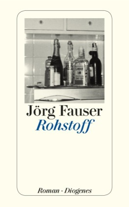 <span style='color: #3c3c3c;'>Jörg Fauser</span> <br><span style='font-style: italic; font-weight: bold;'>Rohstoff</span>