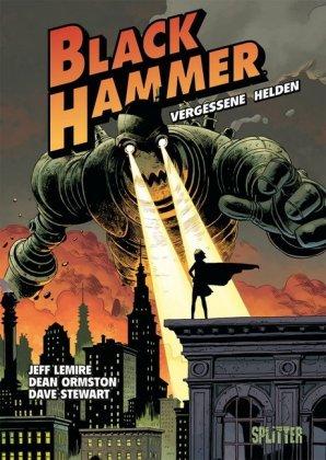 <span style='color: #3c3c3c;'>Jeff Lemire, Dean Ormston, Dave Stewart</span> <br><span style='font-style: italic; font-weight: bold;'>Black Hammer Bd. 1 – vergessene Helden</span>