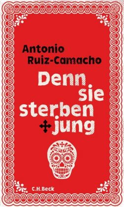 <span style='color: #3c3c3c;'>Antonio Ruiz-Cmacho</span> <br><span style='font-style: italic; font-weight: bold;'>Denn sie sterben jung</span>