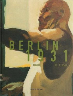 <span style='color: #3c3c3c;'>Raùl/ H. Cava</span> <br><span style='font-style: italic; font-weight: bold;'>Berlin 1931</span>