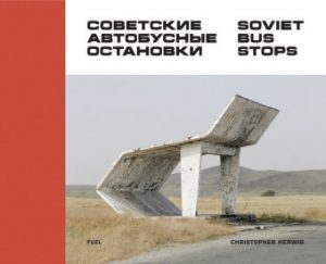 <span style='color: #3c3c3c;'>Christopher Herwig</span> <br><span style='font-style: italic; font-weight: bold;'>Soviet Bus Stops</span>