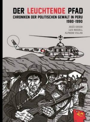 <span style='color: #3c3c3c;'>Jesu Cossio, Luis Rossell, Alfredo Villar</span> <br><span style='font-style: italic; font-weight: bold;'>Der leuchtende Pfad. Chroniken der politischen Gewalt in Peru 1980-1990</span>