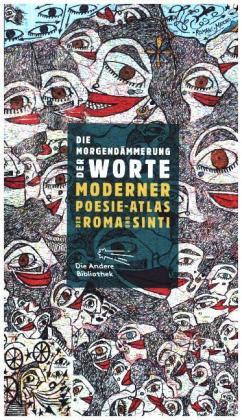 Die Morgendämmerung der Worte. Moderner Poesie-Atlas der Roma und Sinti