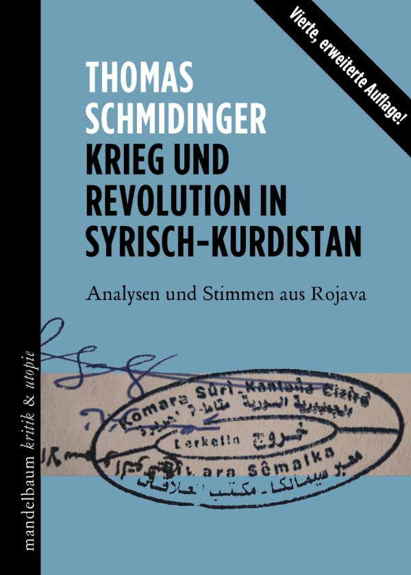 <span style='color: #3c3c3c;'>Thomas Schmidinger</span> <br><span style='font-style: italic; font-weight: bold;'>Krieg und Revolution in Syrisch-Kurdistan</span>