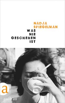 <span style='color: #3c3c3c;'>Nadja Spiegelman</span> <br><span style='font-style: italic; font-weight: bold;'>Was nie geschehen ist</span>