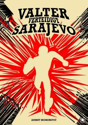 <span style='color: #3c3c3c;'>Ahmet Muminovic</span> <br><span style='font-style: italic; font-weight: bold;'>Valter verteidigt Sarajevo</span>