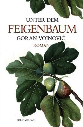 <span style='color: #3c3c3c;'>Goran Vojnovic</span> <br><span style='font-style: italic; font-weight: bold;'>Unter dem Feigenbaum</span>