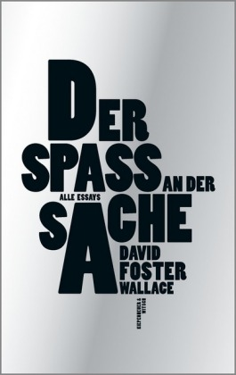 <span style='color: #3c3c3c;'>David Foster Wallace</span> <br><span style='font-style: italic; font-weight: bold;'>Der Spaß an der Sache</span>