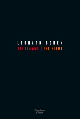 <span style='color: #3c3c3c;'>Leonard Cohen</span> <br><span style='font-style: italic; font-weight: bold;'>Die Flamme – The Flame</span>