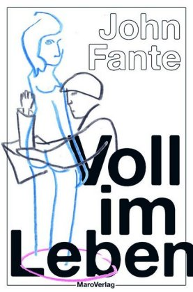 <span style='color: #3c3c3c;'>John Fante</span> <br><span style='font-style: italic; font-weight: bold;'>Voll im Leben</span>