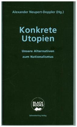 <span style='color: #3c3c3c;'>Alexander Neupert-Doppler (Hg.)</span> <br><span style='font-style: italic; font-weight: bold;'>Konkrete Utopien</span>