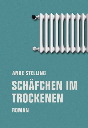 <span style='color: #3c3c3c;'>Anke Stelling</span> <br><span style='font-style: italic; font-weight: bold;'>Schäfchen im Trockenen</span>