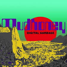<span style='color: #3c3c3c;'>Mudhoney</span> <br><span style='font-style: italic; font-weight: bold;'>Digital Garbage</span>