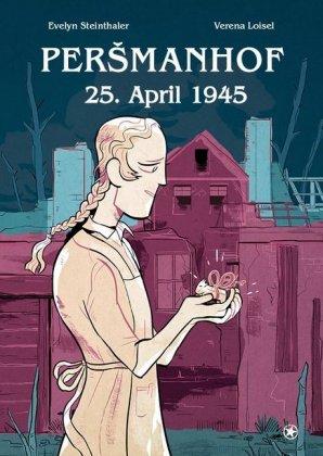 <span style='color: #3c3c3c;'>Evelyn Steinthaler/Verena Loisl</span> <br><span style='font-style: italic; font-weight: bold;'>Persmanhof 25. April 1945</span>