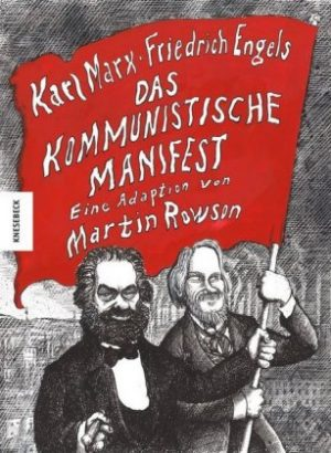 <span style='color: #3c3c3c;'>Martin Rowson</span> <br><span style='font-style: italic; font-weight: bold;'>Karl Marx / Friedrich Engels: Das kommunistische Manifest</span>