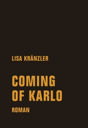 <span style='color: #3c3c3c;'>Lisa Kränzler</span> <br><span style='font-style: italic; font-weight: bold;'>Coming of Karlo</span>