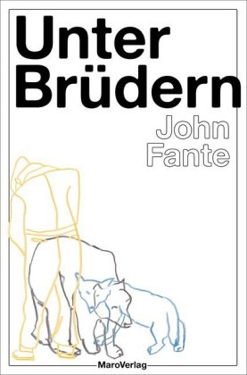 <span style='color: #3c3c3c;'>John Fante</span> <br><span style='font-style: italic; font-weight: bold;'>Unter Brüdern</span>