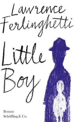 <span style='color: #3c3c3c;'>Lawrence Ferlinghetti</span> <br><span style='font-style: italic; font-weight: bold;'>Little Boy</span>