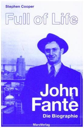 <span style='color: #3c3c3c;'>Stephen Cooper</span> <br><span style='font-style: italic; font-weight: bold;'>Full of Life – Die John Fante Biographie</span>