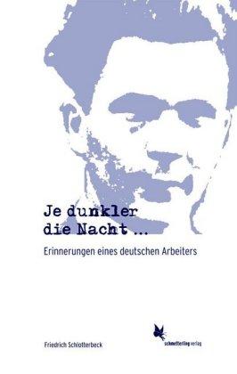 <span style='color: #3c3c3c;'>Friedrich Schlotterbeck</span> <br><span style='font-style: italic; font-weight: bold;'>Je dunkler die Nacht… Erinnerungen eines deutschen Arbeiters</span>
