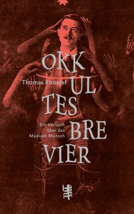 <span style='color: #3c3c3c;'>Thomas Knoefel</span> <br><span style='font-style: italic; font-weight: bold;'>Okkultes Brevier</span>