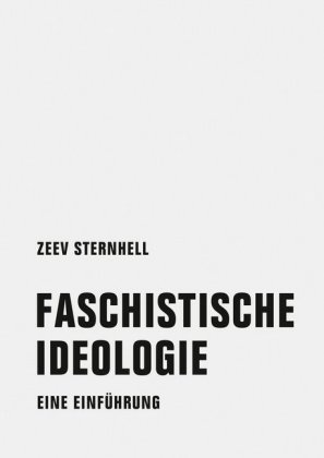 <span style='color: #3c3c3c;'>Zev Sternhell</span> <br><span style='font-style: italic; font-weight: bold;'>Die faschistische Ideologie</span>