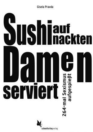 <span style='color: #3c3c3c;'>Gisela Pravda</span> <br><span style='font-style: italic; font-weight: bold;'>Sushi auf nackten Damen serviert</span>