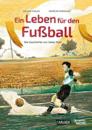 <span style='color: #3c3c3c;'>Julian Voloj/ Marcin Podolec</span> <br><span style='font-style: italic; font-weight: bold;'>Ein Leben für den Fußball</span>