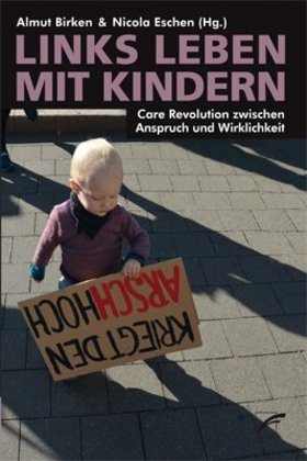 <span style='color: #3c3c3c;'>Almut Birken & Nicola Eschen (Hg.)</span> <br><span style='font-style: italic; font-weight: bold;'>Links leben mit Kindern</span>