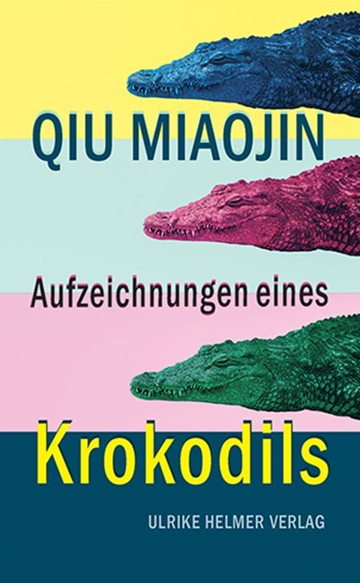 <span style='color: #3c3c3c;'>Qiu Miaojin</span> <br><span style='font-style: italic; font-weight: bold;'>Aufzeichnungen eines Krokodils</span>