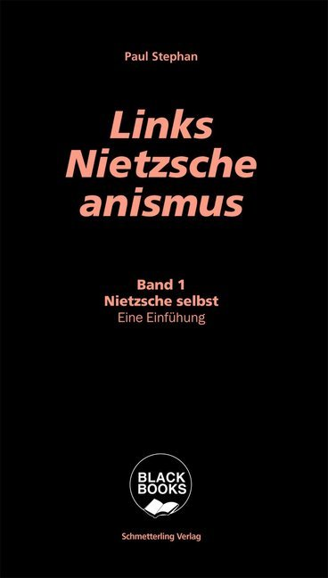 <span style='color: #3c3c3c;'>Paul Stephan</span> <br><span style='font-style: italic; font-weight: bold;'>Links-Nietzscheanismus</span>