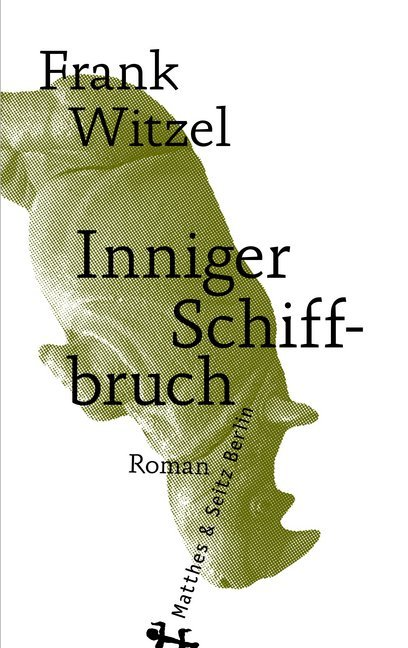 <span style='color: #3c3c3c;'>Frank Witzel</span> <br><span style='font-style: italic; font-weight: bold;'>Inniger Schiffbruch</span>