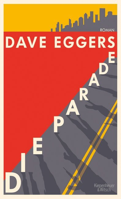 <span style='color: #3c3c3c;'>Dave Eggers</span> <br><span style='font-style: italic; font-weight: bold;'>Die Parade</span>