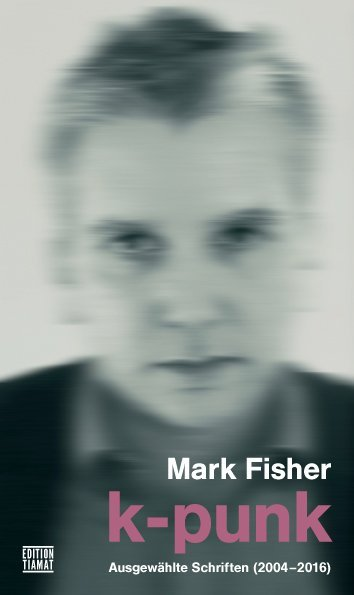 <span style='color: #3c3c3c;'>Mark Fisher</span> <br><span style='font-style: italic; font-weight: bold;'>K-Punk. Ausgewählte Schriften 2004-2016</span>