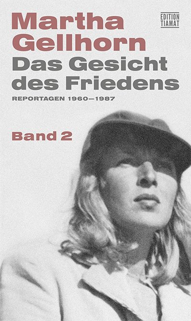 <span style='color: #3c3c3c;'>Martha Gellhorn</span> <br><span style='font-style: italic; font-weight: bold;'>Das Gesicht des Friedens</span>
