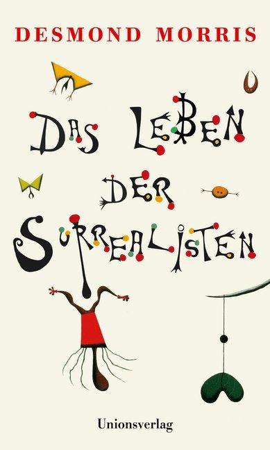<span style='color: #3c3c3c;'>Desmond Morris</span> <br><span style='font-style: italic; font-weight: bold;'>Das Leben der Surrealisten</span>