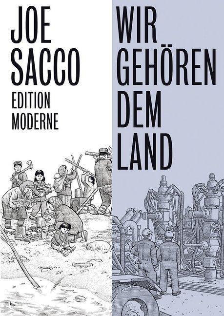 <span style='color: #3c3c3c;'>Joe Sacco</span> <br><span style='font-style: italic; font-weight: bold;'>Wir gehören dem Land</span>