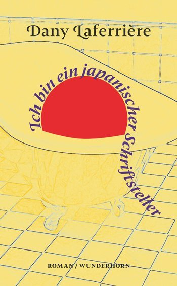 <span style='color: #3c3c3c;'>Dany Laferrière</span> <br><span style='font-style: italic; font-weight: bold;'>Ich bin ein japanischer Schriftsteller</span>