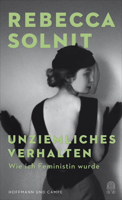 <span style='color: #3c3c3c;'>Rebecca Solnit</span> <br><span style='font-style: italic; font-weight: bold;'>Unziemliches Verhalten</span>
