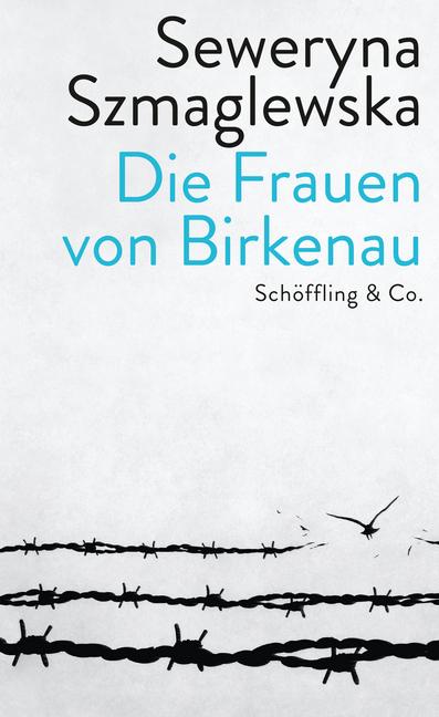 <span style='color: #3c3c3c;'>Seweryna Szmaglewska</span> <br><span style='font-style: italic; font-weight: bold;'>Die Frauen von Birkenau</span>
