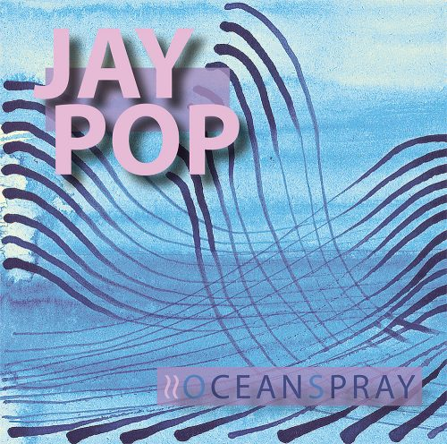 <span style='color: #3c3c3c;'>Jay Pop</span> <br><span style='font-style: italic; font-weight: bold;'>Oceanspray</span>