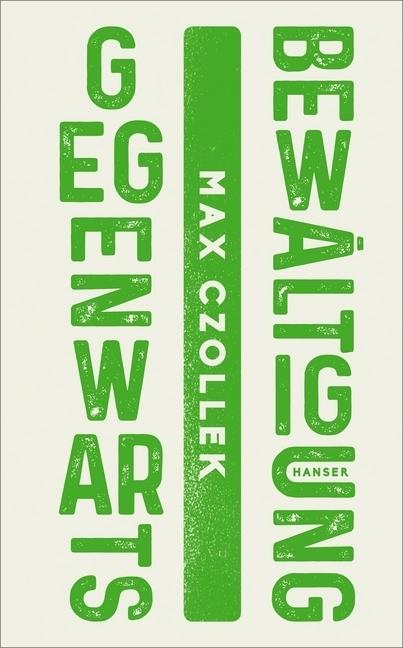 <span style='color: #3c3c3c;'>Max Czollek</span> <br><span style='font-style: italic; font-weight: bold;'>Gegenwartsbewältigung</span>