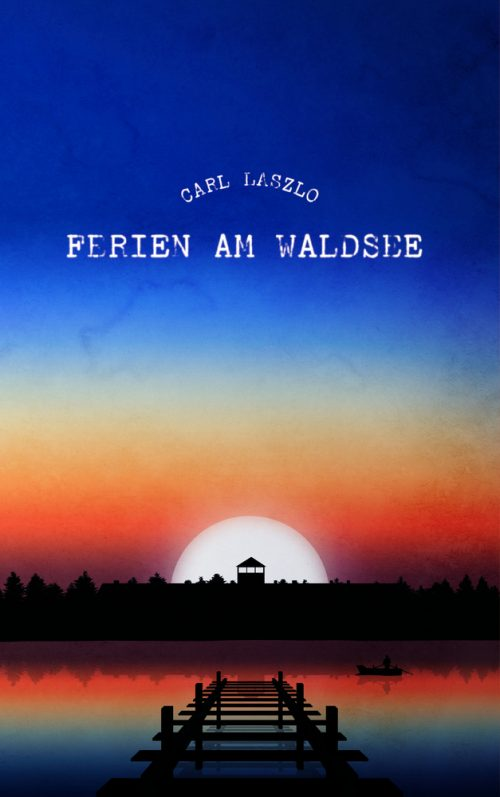 <span style='color: #3c3c3c;'>Carl Laszlo</span> <br><span style='font-style: italic; font-weight: bold;'>Ferien am Waldsee</span>