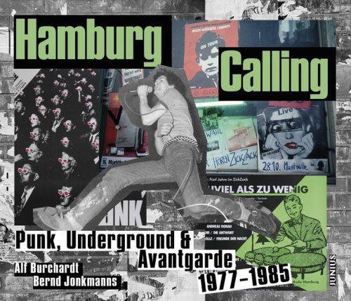 <span style='color: #3c3c3c;'>Alf Burchardt/ Bernd Jonkmanns</span> <br><span style='font-style: italic; font-weight: bold;'>Hamburg Calling. Punk, Underground & Avantgarde 1977-1985</span>