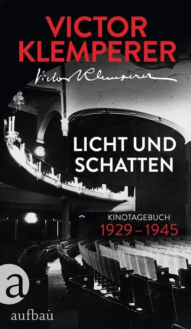 <span style='color: #3c3c3c;'>Victor Klemperer</span> <br><span style='font-style: italic; font-weight: bold;'>Licht und Schatten. Kinotagebuch 1929-1945</span>