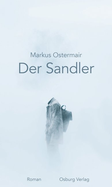 <span style='color: #3c3c3c;'>Markus Ostermair</span> <br><span style='font-style: italic; font-weight: bold;'>Der Sandler</span>