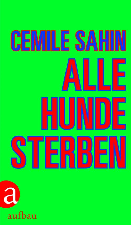 <span style='color: #3c3c3c;'>Cemile Sahin</span> <br><span style='font-style: italic; font-weight: bold;'>Alle Hunde sterben</span>