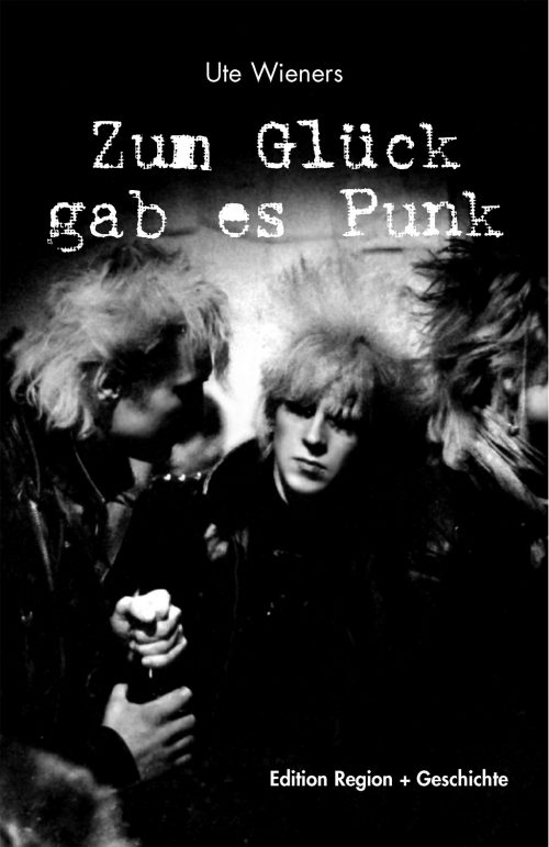 <span style='color: #3c3c3c;'>Ute Wieners</span> <br><span style='font-style: italic; font-weight: bold;'>Zum Glück gab es Punk</span>