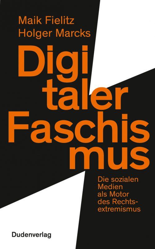 <span style='color: #3c3c3c;'>Maik Fielitz/ Holger Marcks</span> <br><span style='font-style: italic; font-weight: bold;'>Digitaler Faschismus</span>