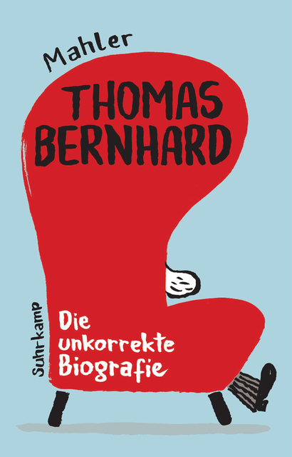 <span style='color: #3c3c3c;'>Mahler</span> <br><span style='font-style: italic; font-weight: bold;'>Thomas Bernhard. Die unkorrekte Biografie</span>